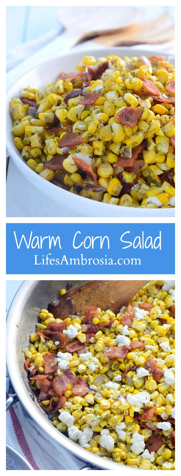 This 5 ingredient warm corn salad is loaded with sweet corn, dill, bacon, shallots and goat cheese. It's the perfect way to showcase summer corn.